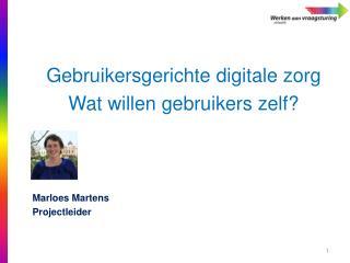 Gebruikersgerichte digitale zorg Wat willen gebruikers zelf?
