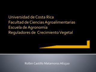 Universidad de Costa Rica Facultad de Ciencias Agroalimentarias Escuela de Agronomía