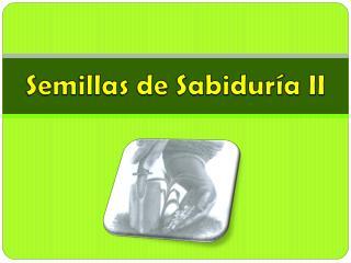 Semillas de Sabiduría II