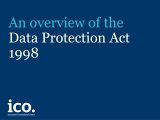 An overview of the Data Protection Act 1998