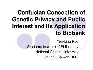 Confucian Conception of Genetic Privacy and Public Interest and Its Application to Biobank