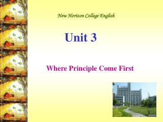 New Horizon College English Unit 3 Where Principle Come First