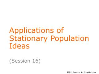 Applications of Stationary Population Ideas