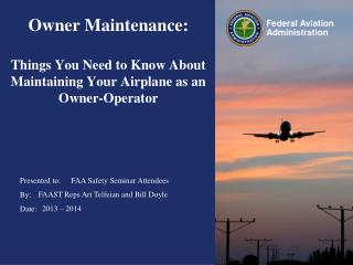 Owner Maintenance: Things You Need to Know About Maintaining Your Airplane as an Owner-Operator