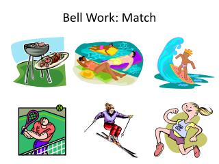 Bell Work: Match