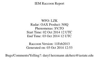 IEM Raccoon Report