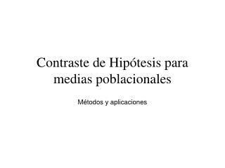 Contraste de Hipótesis para medias poblacionales