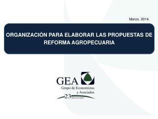 ORGANIZACIÓN PARA ELABORAR LAS PROPUESTAS DE REFORMA AGROPECUARIA