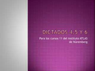 Dictados 4,5 y 6