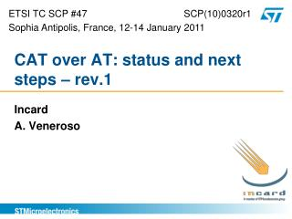 CAT over AT: status and next steps – rev.1