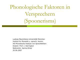 Phonologische Faktoren in Versprechern (Spoonerisms)