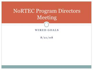 NoRTEC Program Directors Meeting