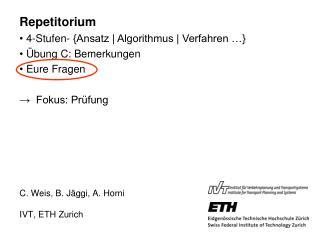 C. Weis, B. Jäggi, A. Horni IVT, ETH Zurich