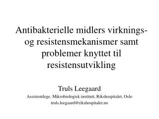 Truls Leegaard Assistentlege, Mikrobiologisk institutt, Rikshospitalet, Oslo