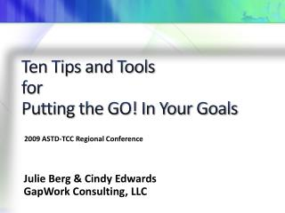 Ten Tips and Tools for Putting the GO! In Your Goals