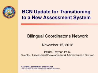 BCN Update for Transitioning to a New Assessment System