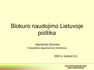 Biokuro naudojimo Lietuvoje politika