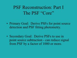 "PSF Reconstruction: Part I The PSF ""Core"""