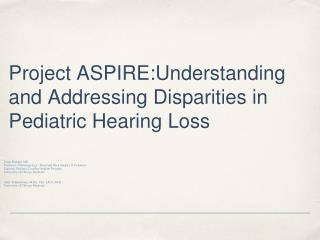 Project ASPIRE:Understanding and Addressing Disparities in Pediatric Hearing Loss