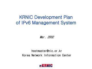 KRNIC Development Plan of IPv6 Management System