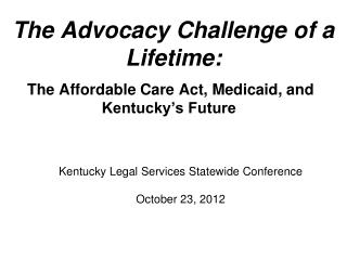The Advocacy Challenge of a Lifetime: