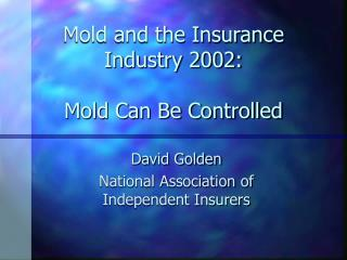 Mold and the Insurance Industry 2002: Mold Can Be Controlled