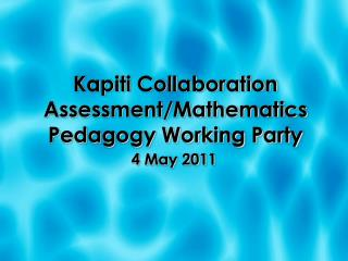 Kapiti Collaboration Assessment/Mathematics Pedagogy Working Party