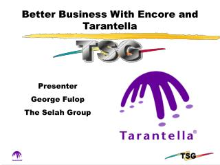 Better Business With Encore and Tarantella