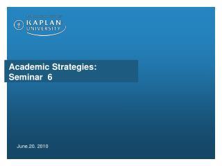 Academic Strategies: Seminar 6