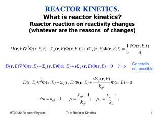 REACTOR KINETICS. What is reactor kinetics?