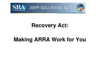 Recovery Act: Making ARRA Work for You