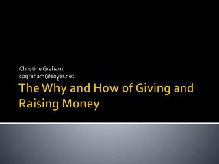 The Why and How of Giving and Raising Money