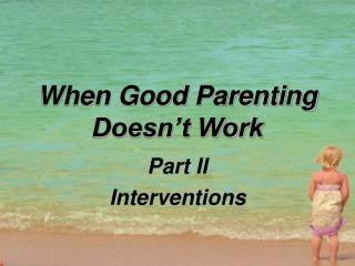 When Good Parenting Doesn't Work