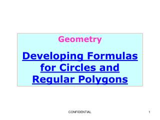 Geometry Developing Formulas for Circles and Regular Polygons
