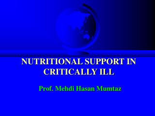NUTRITIONAL SUPPORT IN CRITICALLY ILL