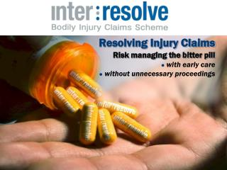 Resolving Injury Claims Risk managing the bitter pill with early care