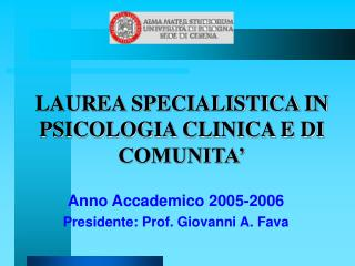 LAUREA SPECIALISTICA IN PSICOLOGIA CLINICA E DI COMUNITA'