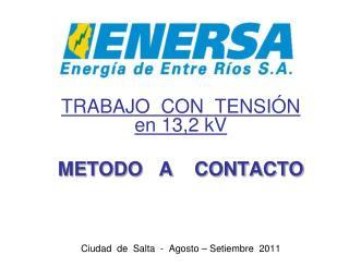 TRABAJO CON TENSIÓN en 13,2 kV METODO A CONTACTO