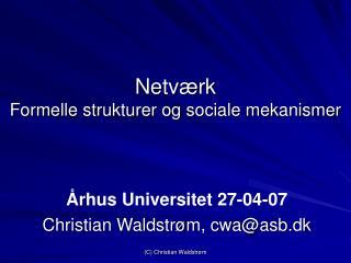 Netværk Formelle strukturer og sociale mekanismer