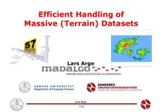 Efficient Handling of Massive (Terrain) Datasets