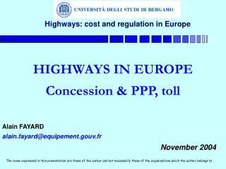 HIGHWAYS IN EUROPE Concession & PPP, toll Alain FAYARD alain.fayard@equipement.gouv.fr