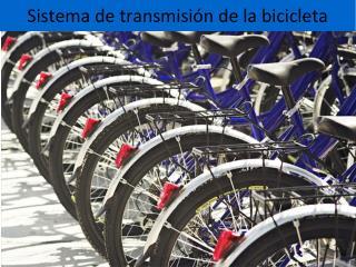 Sistema de transmisión de la bicicleta