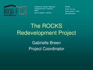 The ROCKS Redevelopment Project