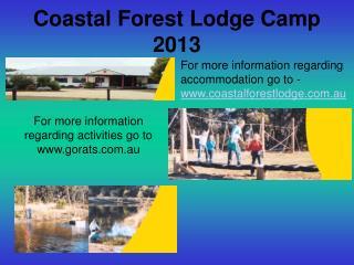 Coastal Forest Lodge Camp 2013
