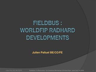 FIELDBUS : WorldFIP RadHard Developments