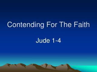 Contending For The Faith