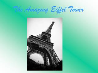 The Amazing Eiffel Tower