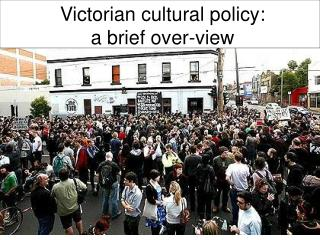 Victorian cultural policy: a brief over-view