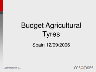 Budget Agricultural Tyres Spain 12/09/2006