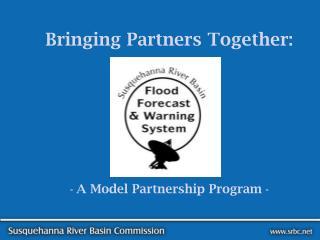 Bringing Partners Together: - A Model Partnership Program -